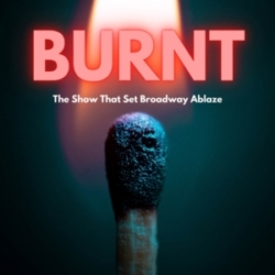 """Introducing """"Burnt"""", Broadway's First True Crime Podcast"""