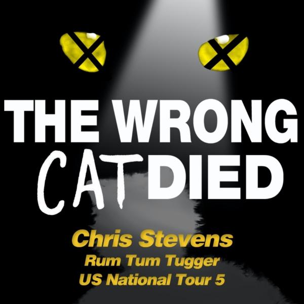 Ep58 - Chris Stevens, Rum Tum Tugger on US National Tour 5