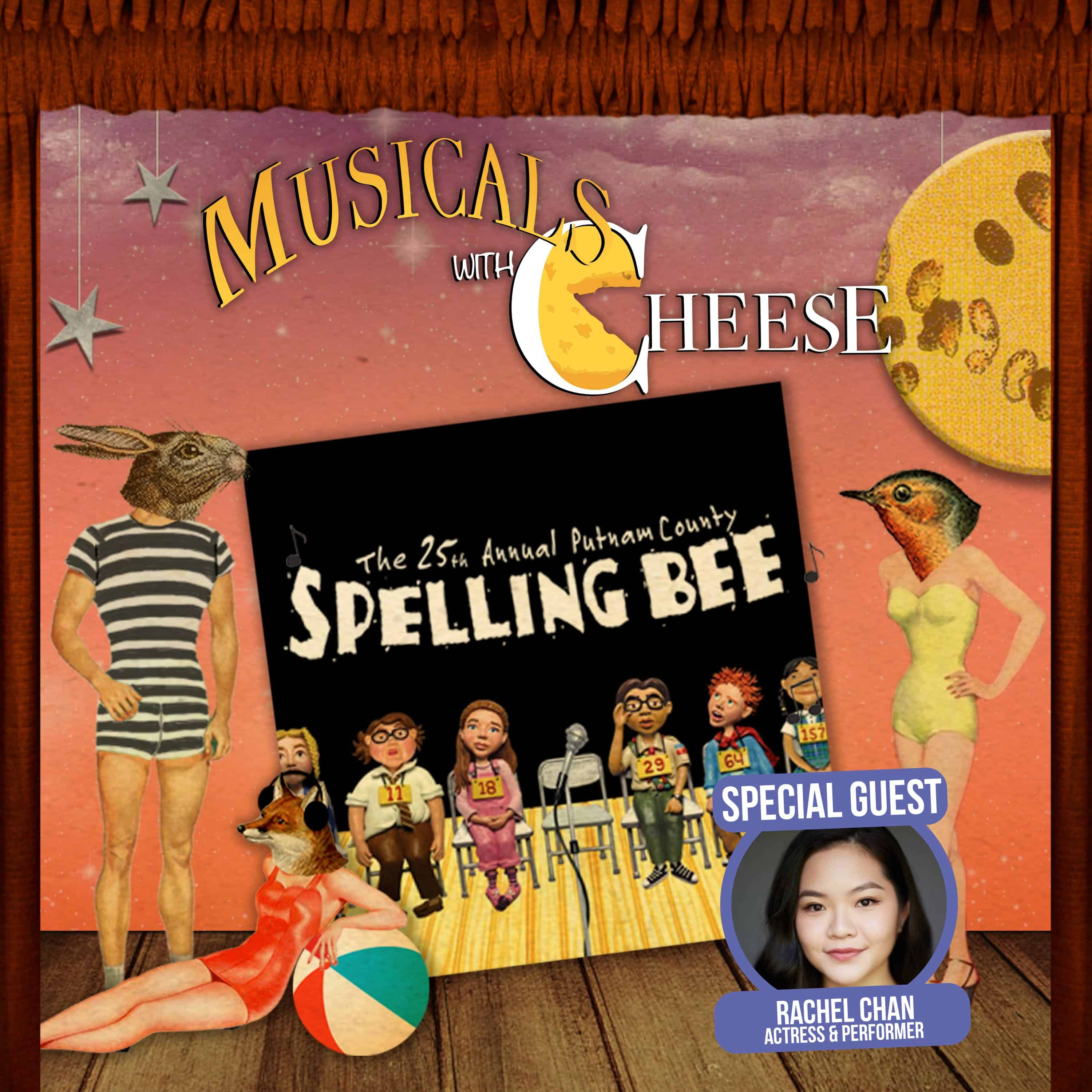 #153 - The 25th Annual Putnam County Spelling Bee (feat. Rachel Chan)