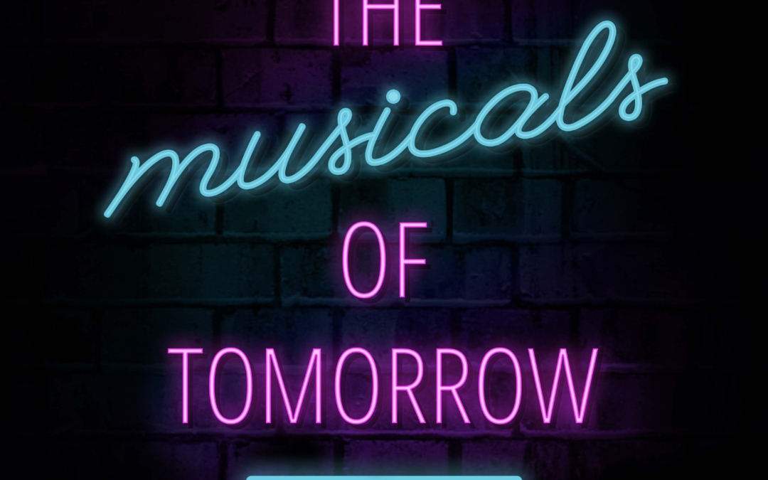 The Musicals of Tomorrow