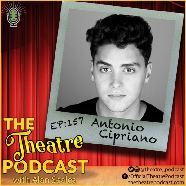 Ep157 - Antonio Cipriano: Jagged Little Pill, In The Light, 2017 Jimmy Award Finalist