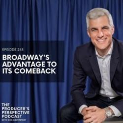 248 - Broadway's Advantage To Its Comeback