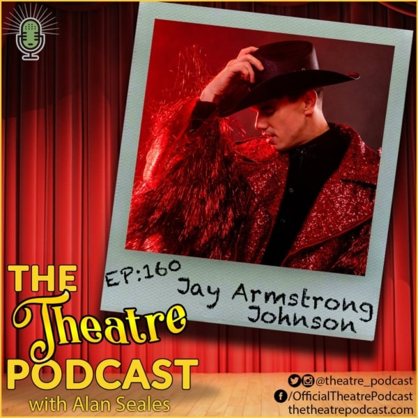 Ep160 - Jay Armstrong Johnson: Phantom of the Opera, Quantico, On The Town, Hands on a Hardbody