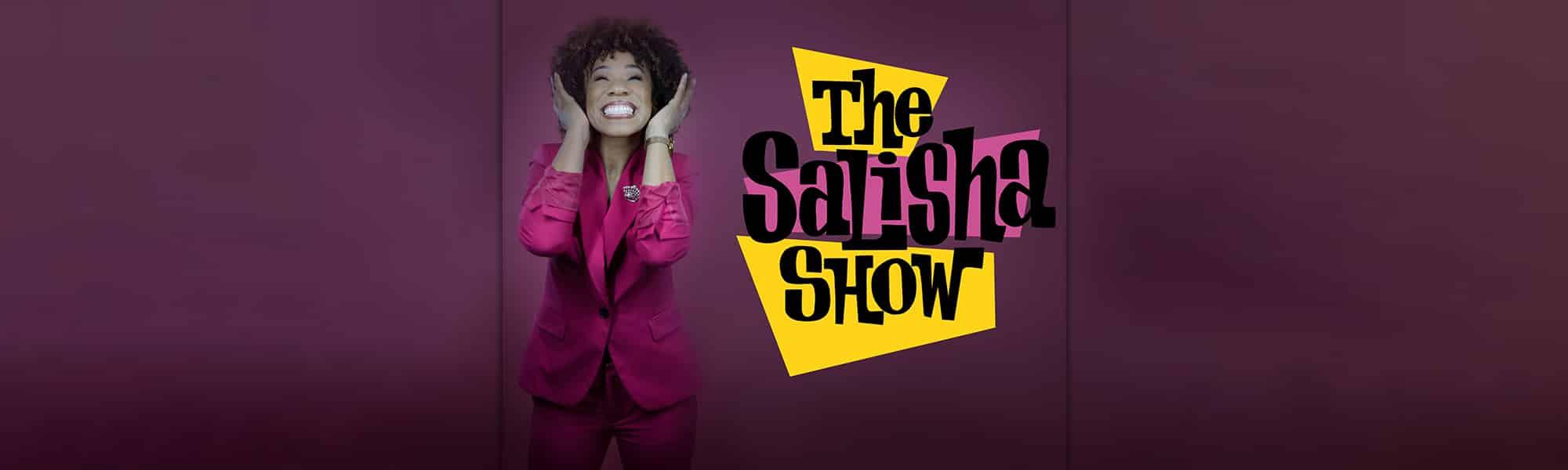 The Salisha Show - banner