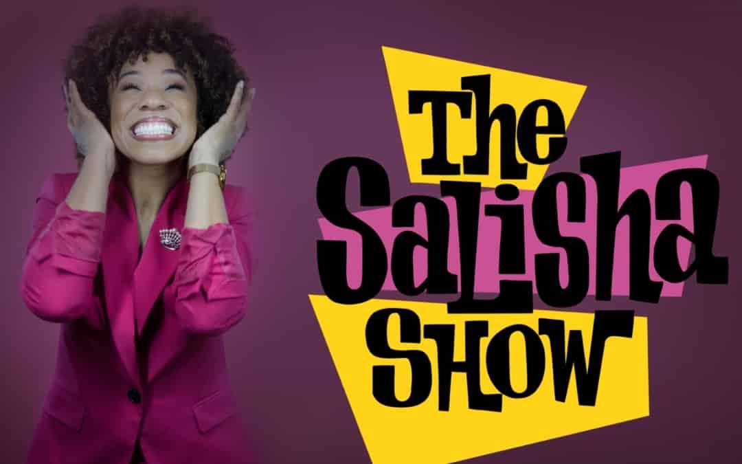 The Salisha Show