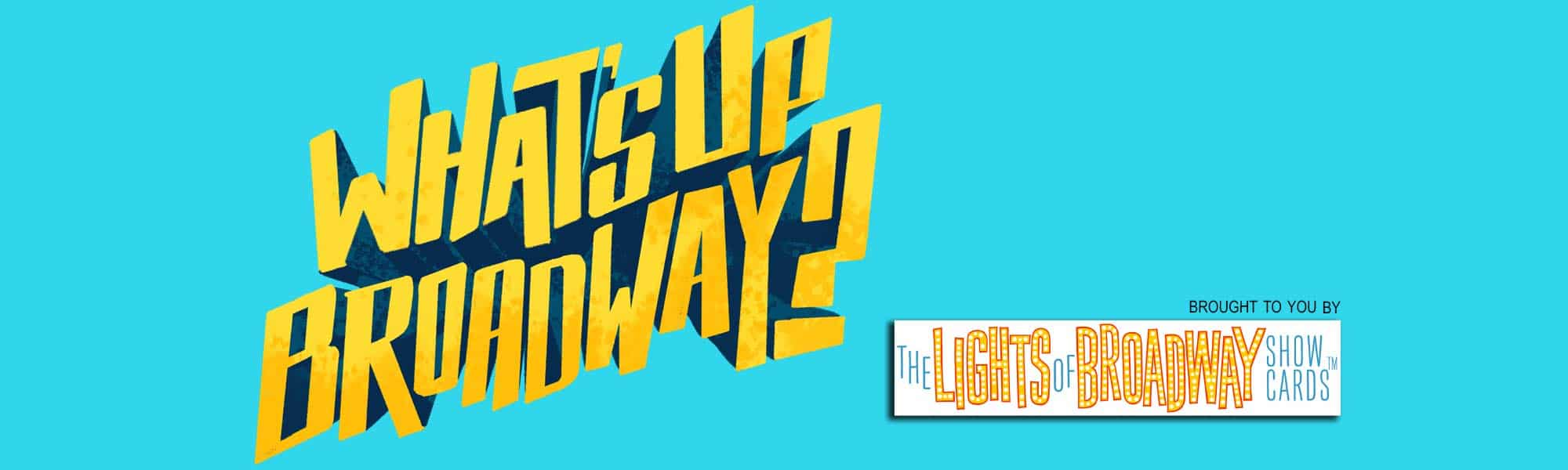 What's Up Broadway - banner 2