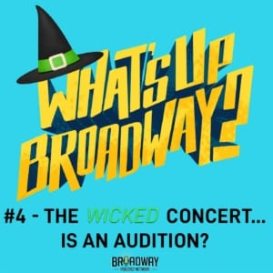 #4 - The Wicked Concert...is an Audition?