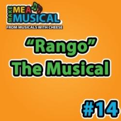 Rango the Musical -  Make me a Musical #14