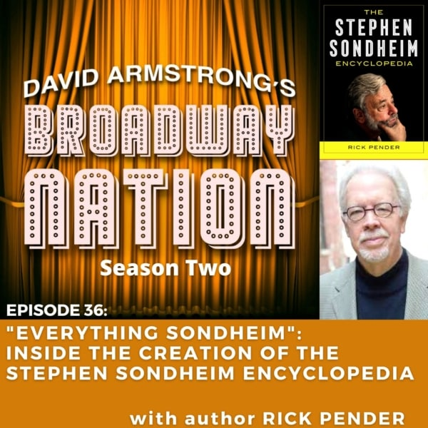 Episode 36: Everything Sondheim: Inside the Creation of The Stephen Sondheim Encyclopedia with author Rick Pender