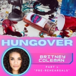 HUNGOVER: Britney Coleman (Company) - Pre Rehearsals