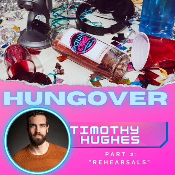HUNGOVER: Tim Hughes (Hadestown) - Rehearsals