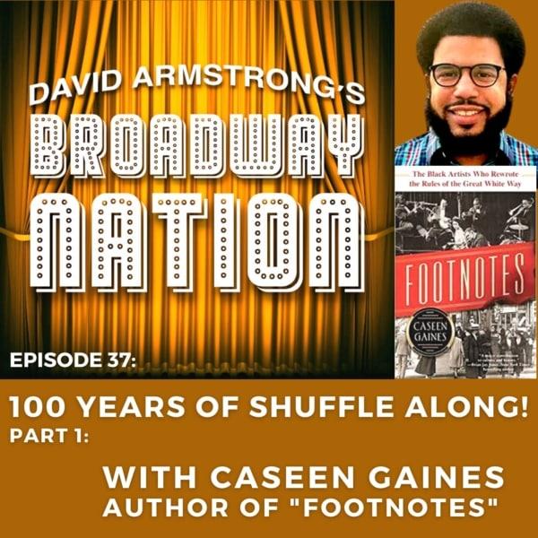 Episode 37: 100 Years of SHUFFLE ALONG!, Part 1
