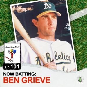#101 - Now Batting: Ben Grieve