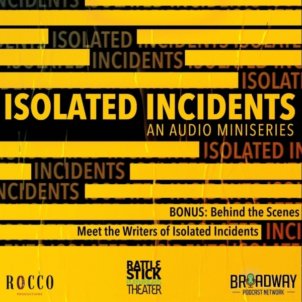 Bonus - Behind the Scenes: Meet the Writers of Isolated Incidents