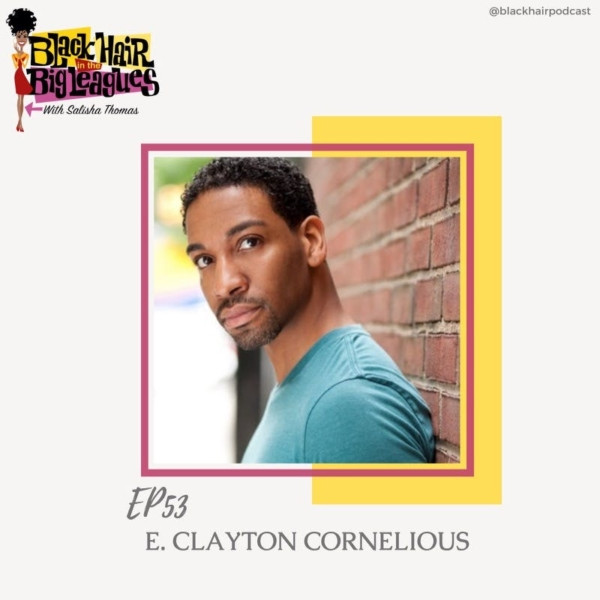 EP 53- Black Excellence with E. Clayton Cornelious