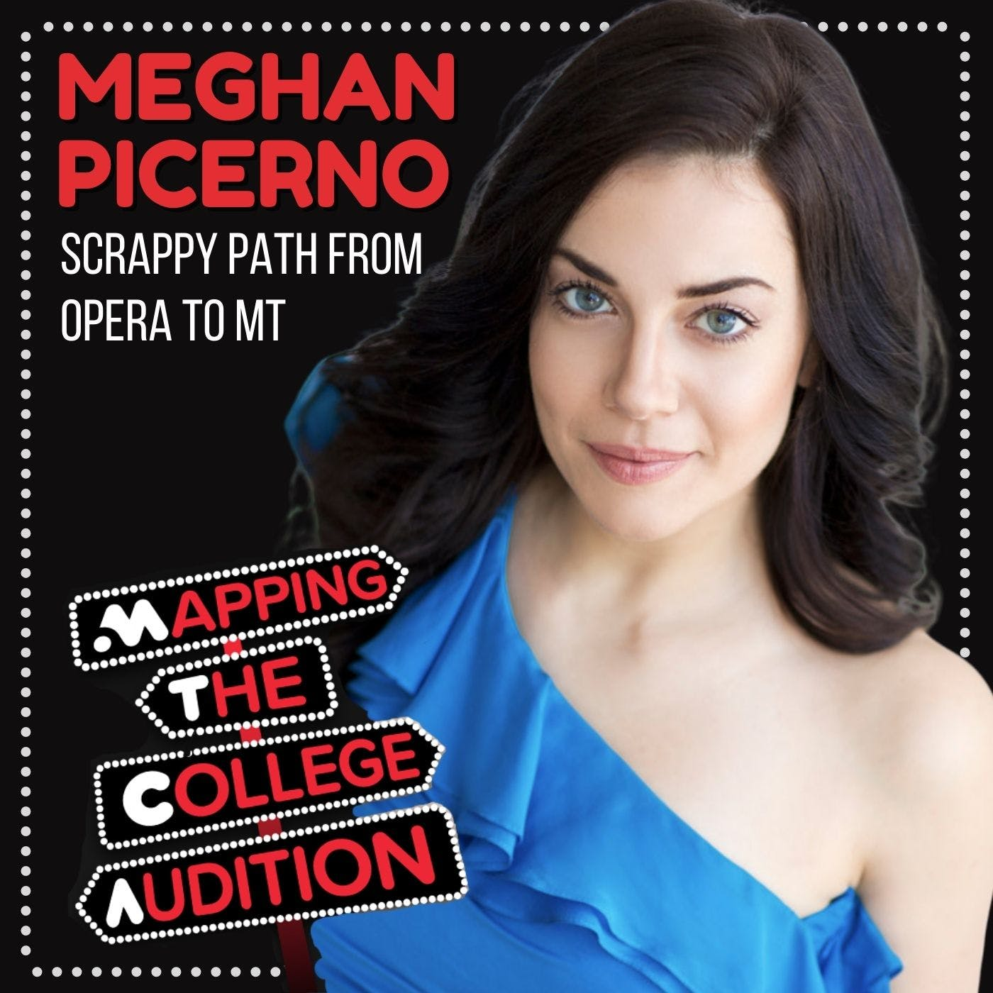 Ep. 21 (AE): Meghan Picerno (Phantom of the Opera) on the Scrappy Path from Opera to MT