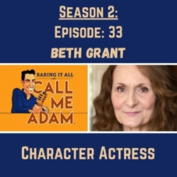 Season 2: Episode 33: Beth Grant: Character Actress, The Mindy Project, Sordid Lives, The Golden Girls, Speed, A Time To Kill, Little Miss Sunshine, Donnie Darko, To Wong Foo Thanks For Everything Julie Newmar