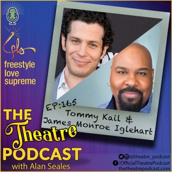 Ep165 - James Monroe Iglehart and Tommy Kail Talk Freestyle Love Supreme & FLS Academy