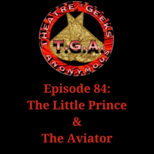 Episode 84: The Little Prince and The Aviator