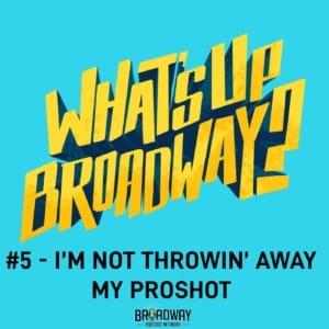 #5 - I'm Not Throwin' Away My Proshot