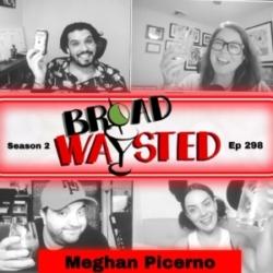 Episode 298: Meghan Picerno gets Broadwaysted!