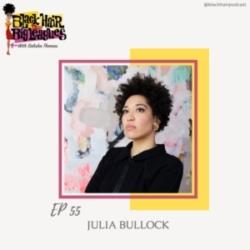 EP 55- World Renowned Soprano: Julia Bullock