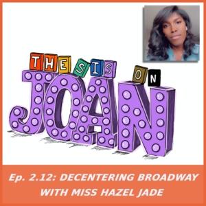 #2.12 Decentering Broadway with Miss Hazel Jade