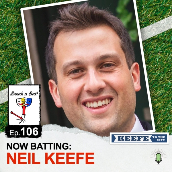 #106 - Now Batting: Neil Keefe