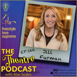 Ep166 - Jill Furman: Producer on FLS, In The Heights, Hamilton, West Side Story & More