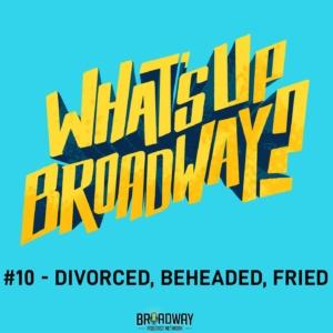 #10 - Divorced, Beheaded, Fried