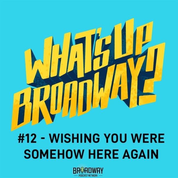 #12 - Wishing You Were Somehow Here Again