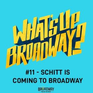 #11 - Schitt is coming to Broadway