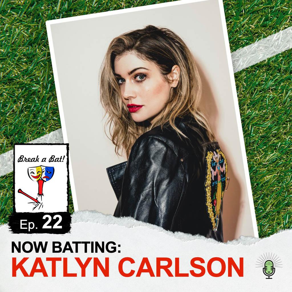 Break a Bat Al Malafronte Episode 22 Katlyn Carlson