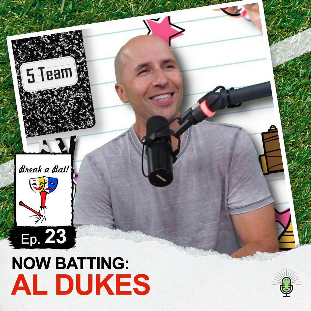 Break a Bat Al Malafronte Episode 23 Al Dukes