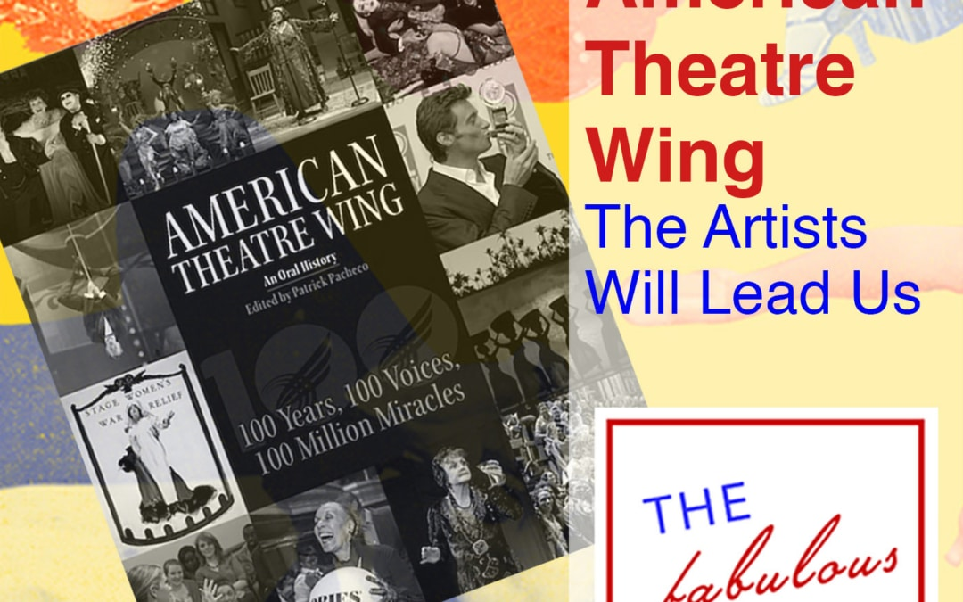 Episode 23: The American Theatre Wing: The Artist Will Lead Us