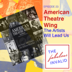 The Fabulous Invalid Ep 23 American Theatre Wing