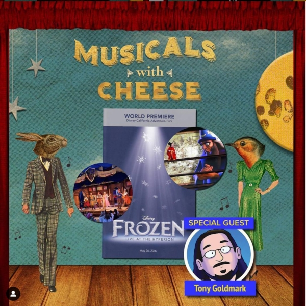 "Musicals With Cheese #26: ""Disneyland Musicals"" (feat. Tony Goldmark)"