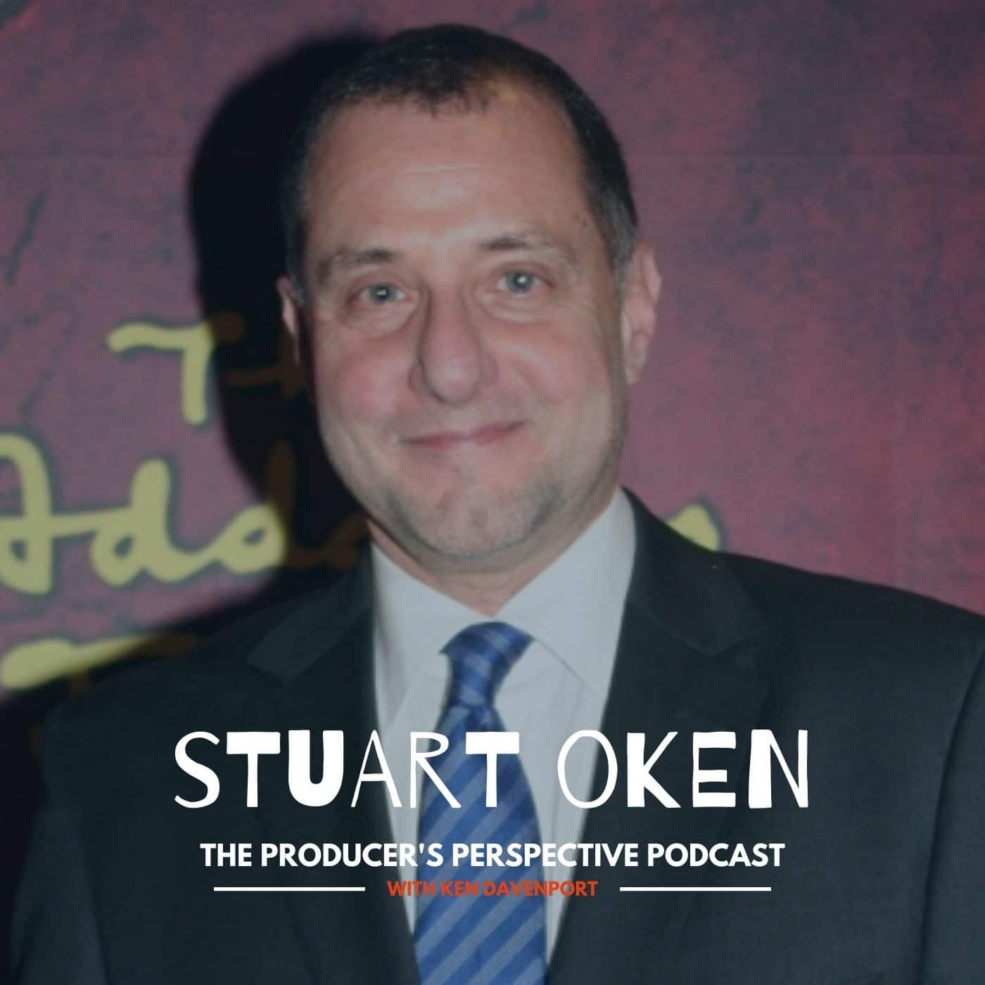 Ken Davenport's The Producer's Perspective Podcast Episode 27 - Stuart Oken