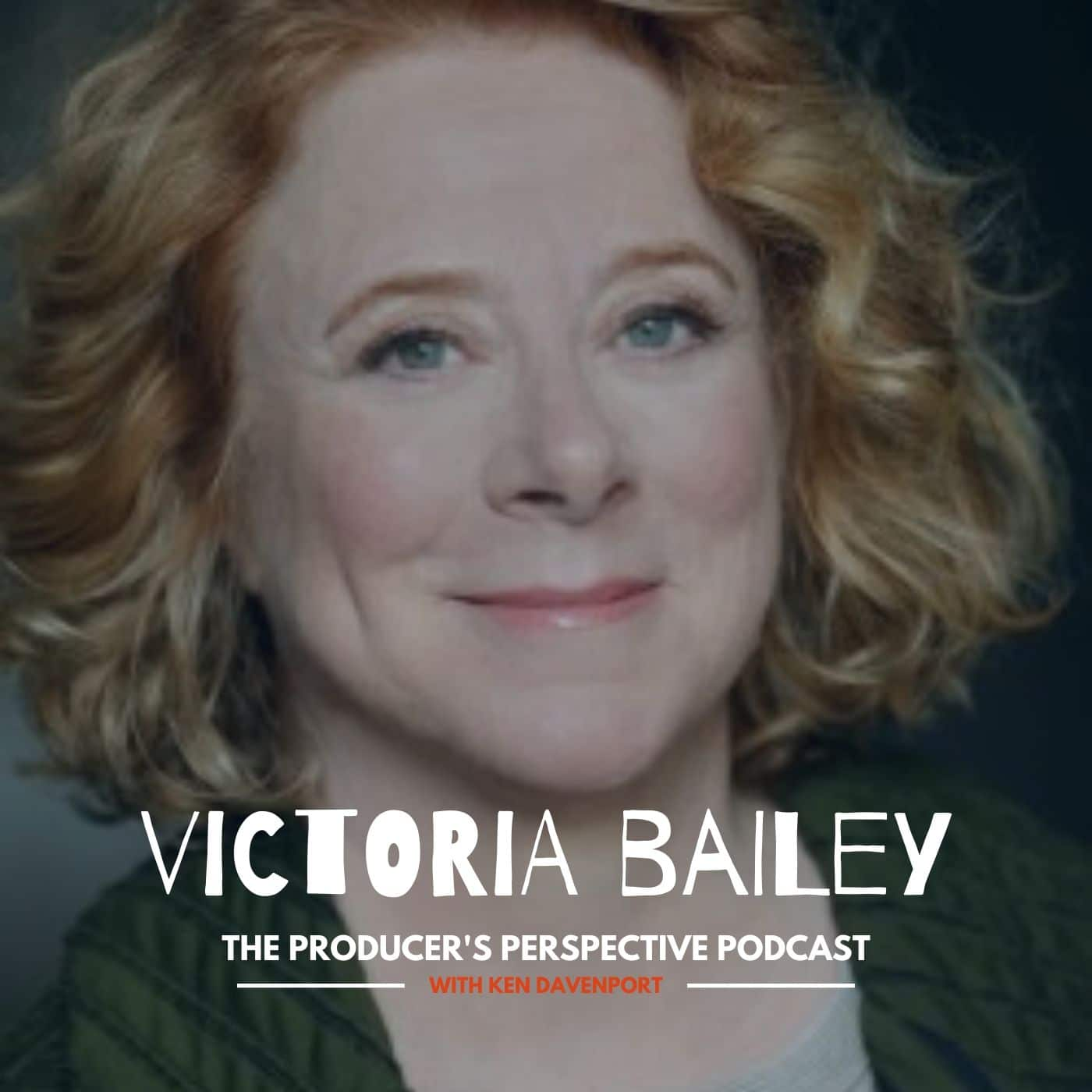 Ken Davenport's The Producer's Perspective Podcast Episode 28 - Victoria Bailey