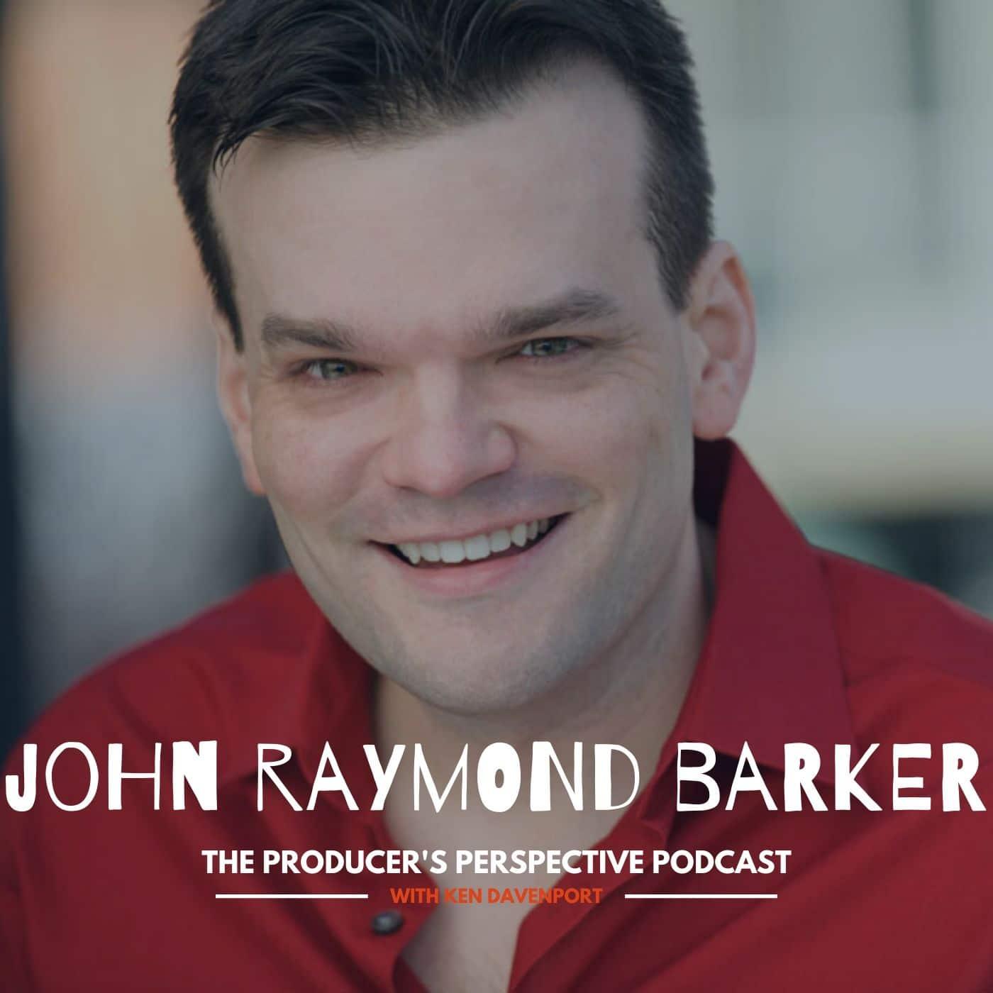 Ken Davenport's The Producer's Perspective Podcast Episode 29 - John Raymond Barker
