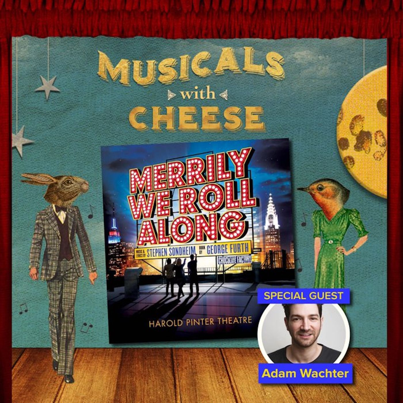 "Musicals With Cheese #29: ""Merrily We Roll Along"" (feat. Adam Wachter)"