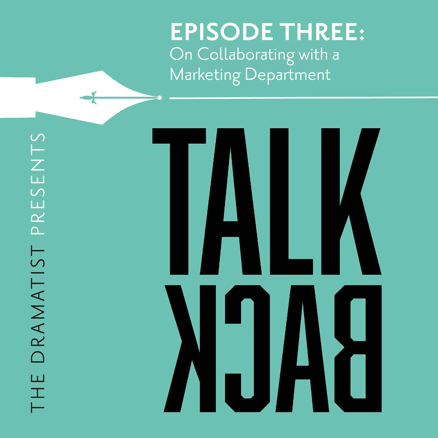 TALKBACK #3 - If We Don't Ask, They Don't Give - On Collaborating with a Marketing Department