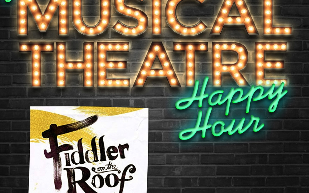 Happy Hour #3: A Fiddler Foray – 'Fiddler on the Roof'