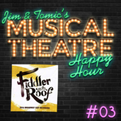 Happy Hour #3: A Fiddler Foray - 'Fiddler on the Roof'