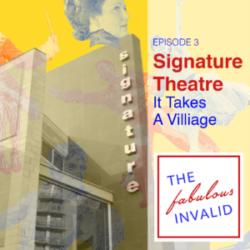 The Fabulous Invalid Ep 3 Signature Theatre