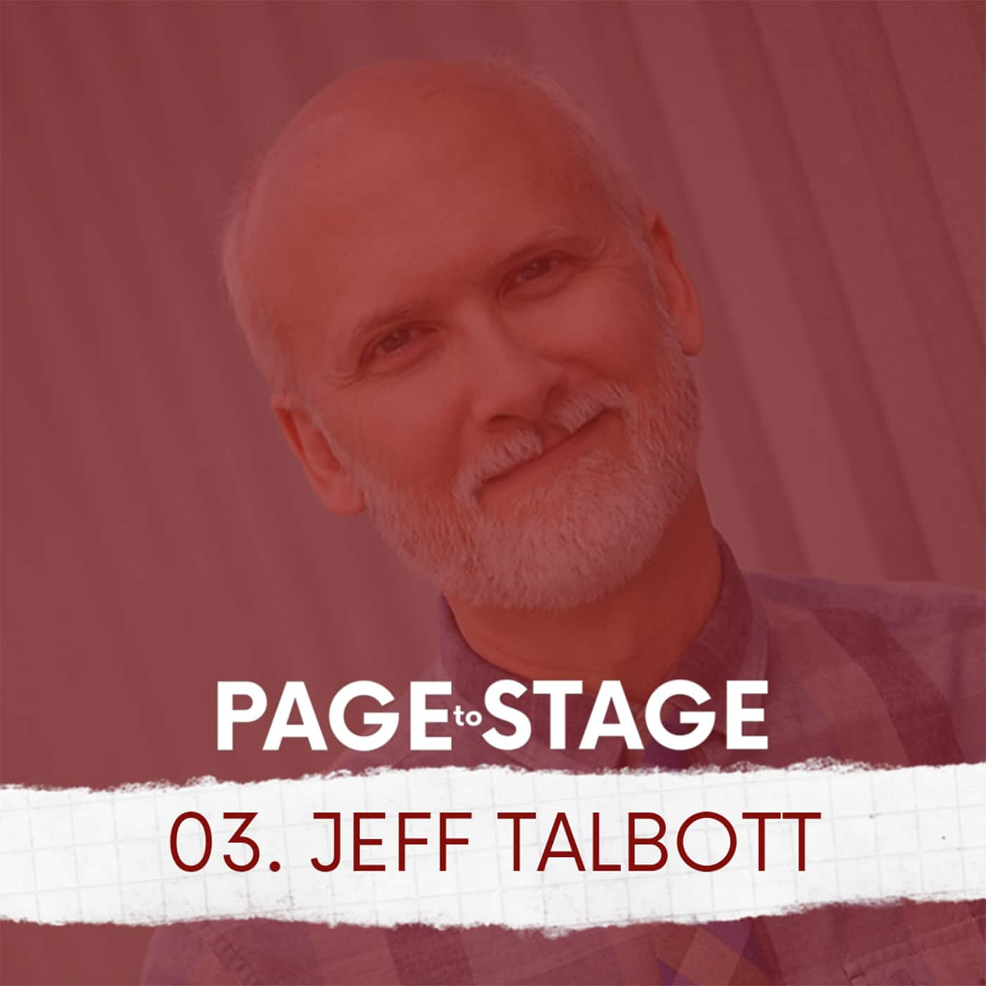Page to Stage Ep 3 Jeff Talbott