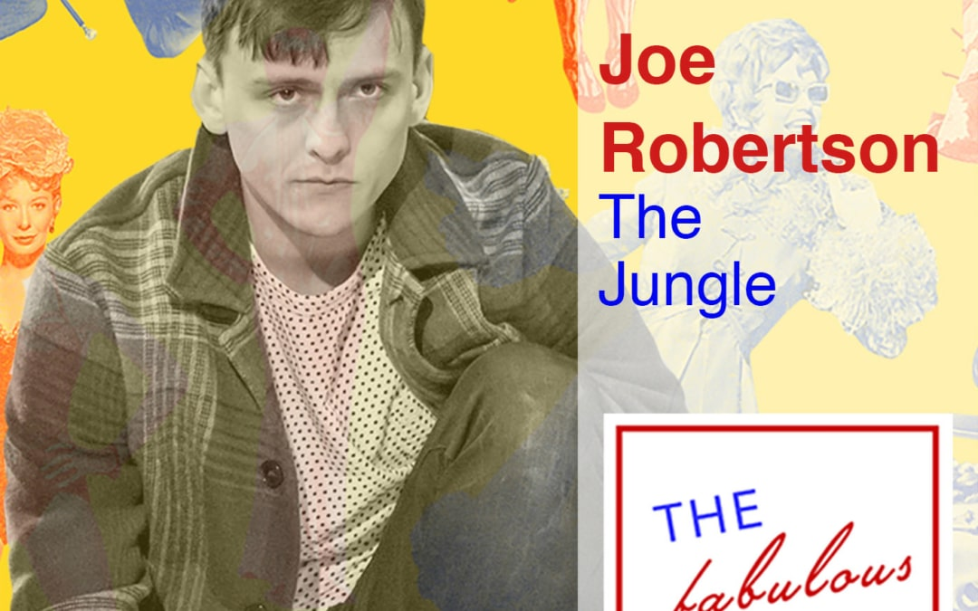 Episode 30: Joe Robertson: The Jungle