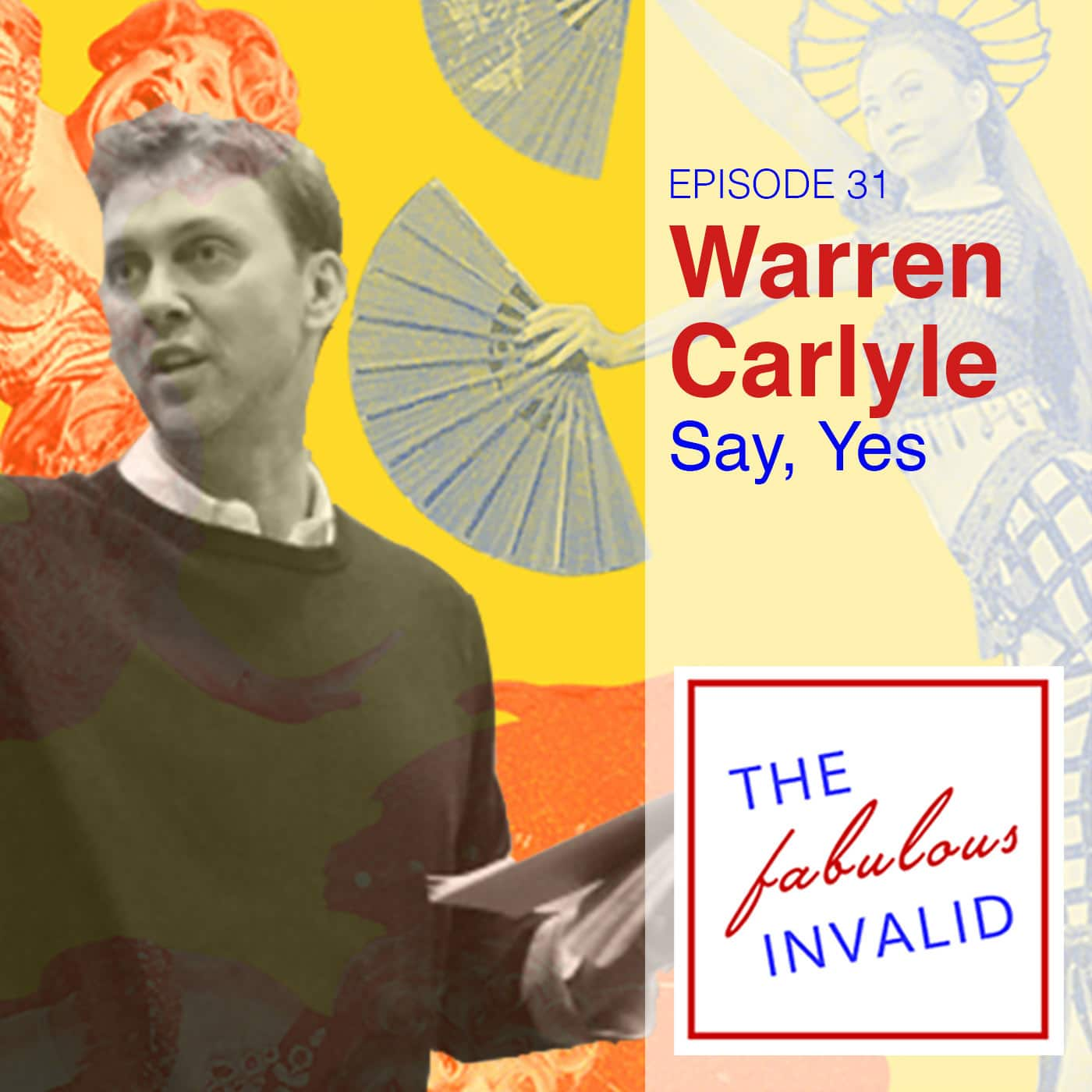 The Fabulous Invalid Ep 31 Warren Carlyle