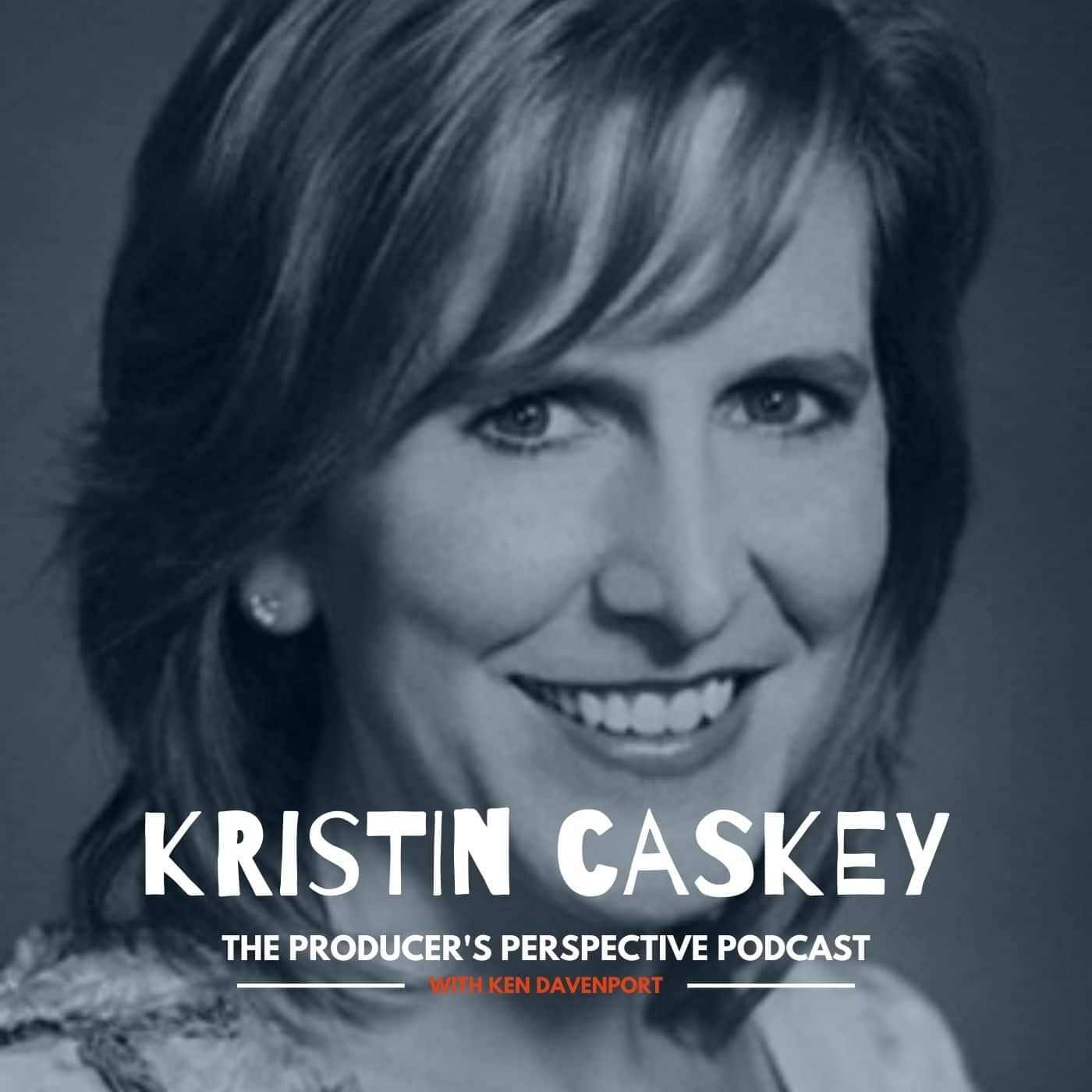 Ken Davenport's The Producer's Perspective Podcast Episode 32 - Kristin Caskey