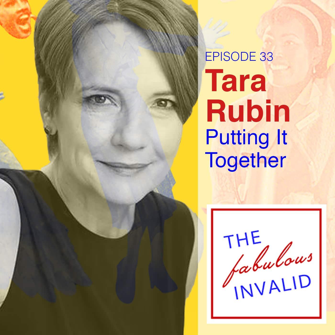 The Fabulous Invalid Ep 33 Tara Rubin